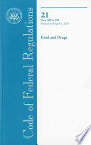 Code Of Federal Regulations Title 21 Food And Drugs Pt 200 299 Revised As Of April 1 2010