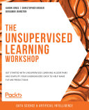 The Unsupervised Learning Workshop