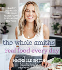 The Whole Smiths Real Food Every Day Pdf/ePub eBook