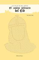 UN VIAJE DE MIL AÑOS: El camino milenario del Cid