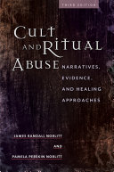 Cult and Ritual Abuse: Narratives, Evidence, and Healing Approaches, 3rd Edition