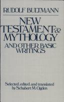 New Testament Mythology and Other Basic Writings