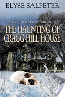 The Haunting of Cragg Hill House