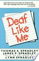 """""""Deaf Like Me"""" by Thomas S. Spradley, James P. Spradley"""