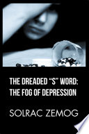 The Dreaded    S    Word  the Fog of Depression