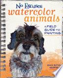 No Excuses Watercolor Animals Book
