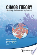 Chaos Theory  Modeling  Simulation And Applications   Selected Papers From The 3rd Chaotic Modeling And Simulation International Conference  Chaos2010