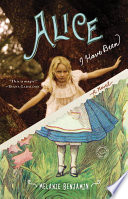 Alice I have been : a novel