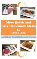 More Quick and Easy Homemade Meals