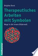 Therapeutisches Arbeiten mit Symbolen  : Wege in die innere Bilderwelt