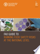 FAO Guide to Ranking Food Safety Risks at the National Level