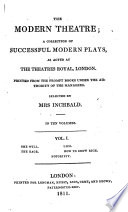 The Modern Theatre  a Collection of Successful Modern Plays     Printed from the Prompt Books      Selected by Mrs  I