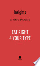 Insights on Peter J  D   Adamo s Eat Right 4 Your Type by Instaread