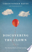 Discovering the Clown  or The Funny Book of Good Acting