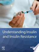 Understanding Insulin and Insulin Resistance