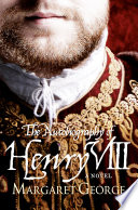 The Autobiography Of Henry Viii Book PDF