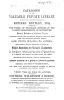 Catalogue of the valuable private library of the late     Richard Bentley     which will be sold by auction  by Messrs  Sotheby  Wilkinson Hodge     on Monday  18th December  1871  etc
