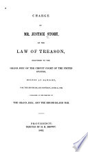 Charge of Mr Justice Story  on the Law of Treason  Delivered to the Grand Jury of the Circuit Court of the United States  Holden at Newport  for the Rhode Island District  June 15  1842