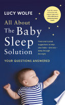"""""""All About The Baby Sleep Solution: Your Questions Answered"""" by Lucy Wolfe"""