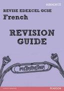Revise Edexcel: Edexcel GCSE French Revision Guide