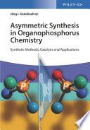 Asymmetric Synthesis in Organophosphorus Chemistry Book