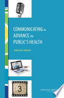 Communicating to Advance the Public s Health