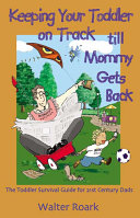 Keeping Your Toddler On Track Till Mommy Gets Back