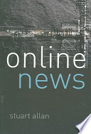Online News: Journalism And The Internet