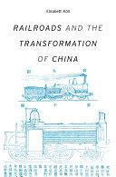 Railroads and the Transformation of China [Pdf/ePub] eBook