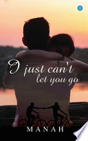 I just can t let you go Book