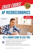 AP® Microeconomics Crash Course, For the New 2020 Exam, Book + Online