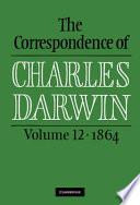 The Correspondence The Correspondence Of Charles Darwin 12 1864