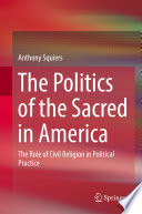 The Politics of the Sacred in America