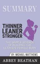 Summary  Thinner Leaner Stronger