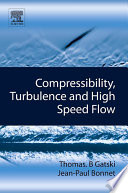 Compressibility  Turbulence and High Speed Flow Book