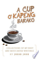 Collections Of My Best And Most Hated    A Cup O  Kapeng Barako   Writings Book