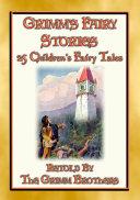 GRIMM s FAIRY STORIES   25 Illustrated Original Fairy Tales