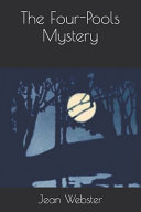 The Four-Pools Mystery Online Book