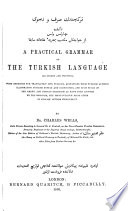 A Practical Grammar of the Turkish Language, as Spoken and Written