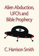 Alien Abduction  UFO s   Bible Prophecy
