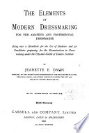 The Elements of Modern Dressmaking for the Amateur and Professional Dressmaker