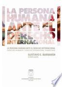 La persona humana ante el derecho internacional