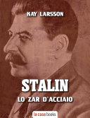Stalin. Lo zar d'acciaio