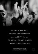 Human Rights  Social Movements and Activism in Contemporary Latin American Cinema