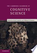 The Cambridge Handbook of Cognitive Science Book