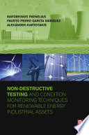 Non-Destructive Testing and Condition Monitoring Techniques for Renewable Energy Industrial Assets