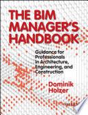 The BIM Manager s Handbook Book