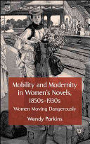 Mobility and Modernity in Women's Novels, 1850s-1930s