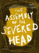 Assembly Of The Severed Head