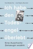 Ich habe den Todesengel überlebt  : Ein Mengele-Opfer erzählt
